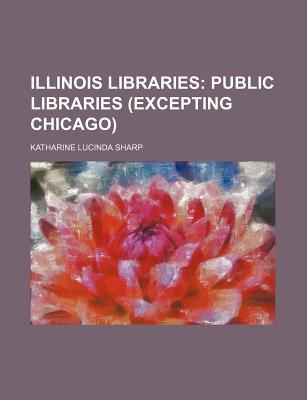 Illinois Libraries; Public Libraries (Excepting Chicago) - Sharp, Katharine Lucinda
