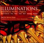 Illuminations: Organ Works by King, Widor, Eben, Bach, Messiaen, Reubke