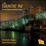 Illumine Me: Choral Works by Richard Lloyd