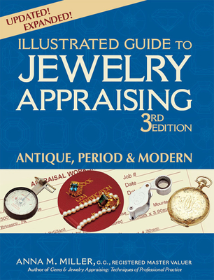 Illustrated Guide to Jewelry Appraising: Antique, Period & Modern - Miller, Anna M, G.G., Rmv