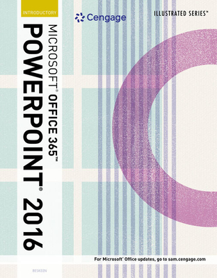 Illustrated Microsoft Office 365 & PowerPoint 2016: Introductory - Beskeen, David W