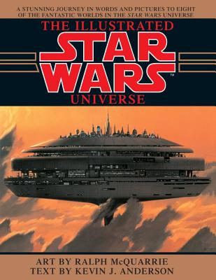 Illustrated Star Wars Universe - Anderson, Kevin J, and McQuarrie, Ralph