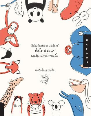 Illustration School: Let's Draw Cute Animals - Umoto, Sachiko