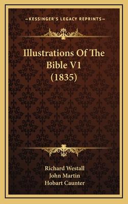 Illustrations of the Bible V1 (1835) - Westall, Richard, and Martin, John, and Caunter, Hobart