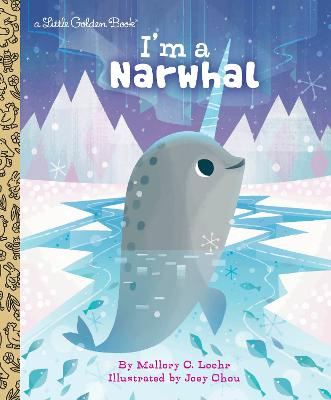 I'm a Narwhal - Loehr, Mallory