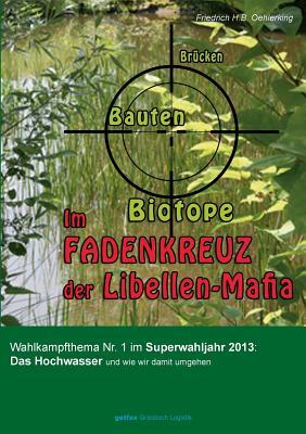 Im Fadenkreuz Der Libellen-Mafia - Oehlerking, Friedrich H B
