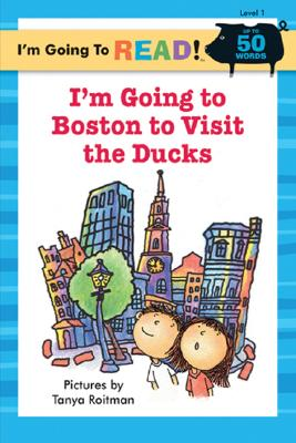 I'm Going to Boston to Visit the Ducks - Ziefert, Harriet
