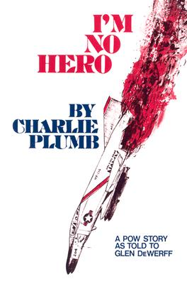 I'm No Hero - Plumb, Charlie, and Dewerff, Glen