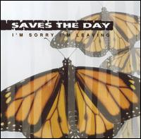 I'm Sorry I'm Leaving - Saves the Day