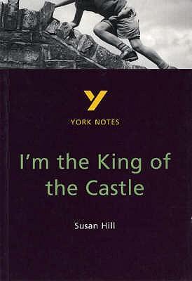 I'm the King of the Castle: York Notes for GCSE - Woolfe, Caroline