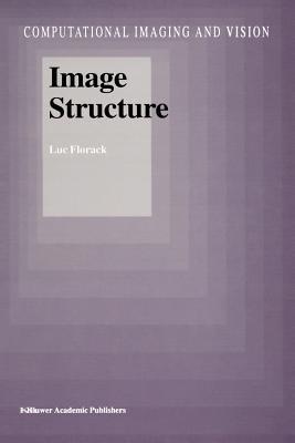 Image Structure - Florack, Luc