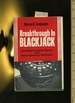 Breakthrough in Blackjack: Including Common Sense and Horse Sense at the Races [Card Players Gambling Guide Critical / Practical Study; Review Reference; Biographical Details; in Depth Research; Practice / Process Explained; Eductation / Learning]