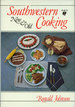 Southwestern Cooking: New & Old