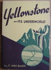 Yellowstone: Its Underworld