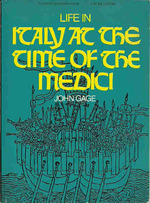 Life in Italy at the Time of the Medici