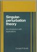 Singular-Perturbation Theory: an Introduction With Applications