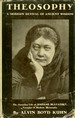 Theosophy: a Modern Revival of Ancient Wisdom: the Amazing Life of Madame Blavatsky, Founder of Modern Theosophy