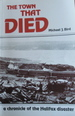 The Town That Died: A Chronicle of the Halifax Disaster