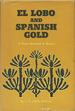 El Lobo and Spanish Gold. a Texas Maverick in Mexico