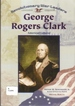 George Rogers Clark (Revolutionary War Leaders) [Dec 01, 2001] Burgan, Michae...