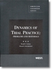 Dynamics of Trial Practice: Problems and Materials (American Casebook Series)