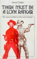 There Must Be a Lone Ranger: the American West in Film and Reality