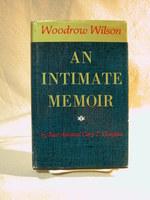 Woodrow Wilson: An Intimate Memoir