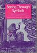 Seeing Through Symbols: Insights Into Spirit (A Chrysalis Reader)