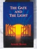 The Gate and the Light Recollections of Another Pilgrim