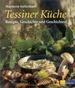 Tessiner Küche: Rezepte, Geschichte Und Geschichten [Gebundene Ausgabe] Marianne Kaltenbach (Autor)