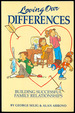 Loving Our Differences: Building Successful Family Relationships