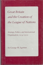 Great Britain and the Creation of the League of Nations