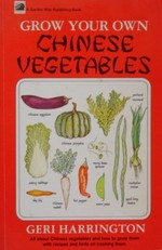 Grow Your Own Chinese Vegetables