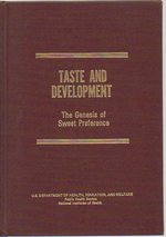Taste and Development: the Genesis of Sweet Preference (Dhew Publication No. (Nih) 77-1068)