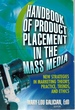 Handbook of Product Placement in the Mass Media New Strategies in Marketing Theory, Practice, Trends, and Ethics