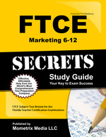 Ftce Marketing 6-12 Secrets Study Guide: Ftce Test Review for the Florida Teacher Certification Examinations