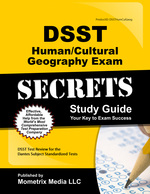 Dsst Human/Cultural Geography Exam Secrets Study Guide: Dsst Test Review for the Dantes Subject Standardized Tests