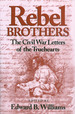 Rebel Brothers: the Civil War Letters of the Truehearts