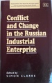 Conflict and Change in the Russian Industrial Enterprise