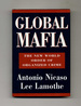 Global Mafia: the New World Order of Organized Crime-1st Edition/1st Printing
