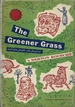 The Greener Grass and Some People Who Found It