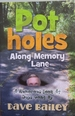 Potholes Along Memory Lane
