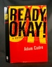 Ready, Okay! : a Novel