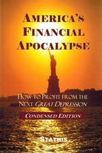 America's Financial Apocalypse How to Profit From the Next Great Depression