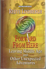 Forward From Here: Leaving Middle Age-and Other Unexpected Adventures