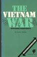 The Vietnam War: Opposing Viewpoints