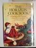 The Horizon Cookbook; : a Treasury of 600 Recipes From Many Centuries and Many Lands,