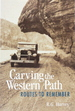 Carving the Western Path: Routes to Remember