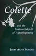 Colette and the Phantom Subject of Autobiography