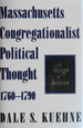 Massachusetts Congregationalist Political Thought 1760-1790: The Design of Heaven